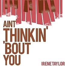 I Ain't Thinkin' 'Bout You