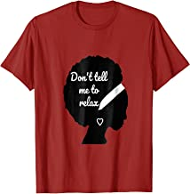 Don't tell me to relax Afro t-shirt
