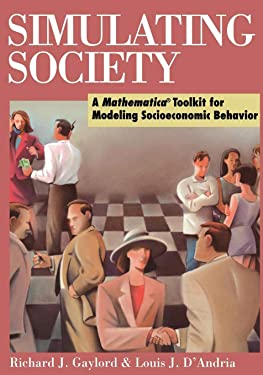 Simulating Society: A Mathematica®Toolkit For Modeling Socioeconomic Behavior (Science)
