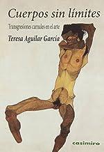 Cuerpos Sin Límites: Transgresiones carnales en el arte (FUERA DE COLECCION)