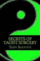Secrets of Taoist Sorcery Kindle Edition