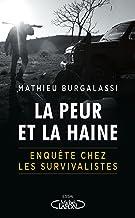 La peur et la haine - Enquête chez les survivalistes