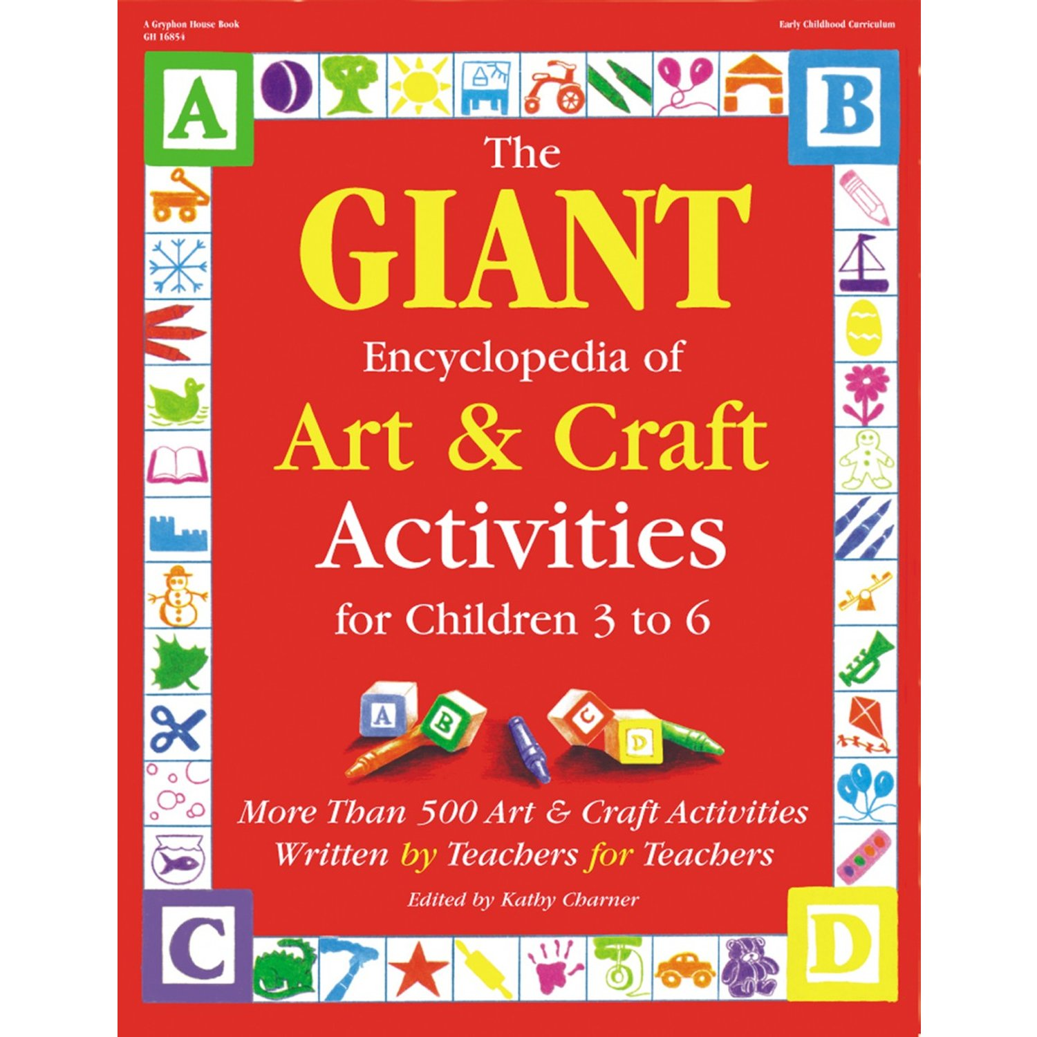 Image OfThe GIANT Encyclopedia Of Art & Craft Activities For Children 3 To 6: More Than 500 Art & Craft Activities Written By Teac...