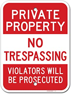 """Private Property Sign No Trespassing Violators Will be prosecuted, Made Out of .040 Rust-Free Aluminum, 12"""" x 16"""", Indoor/..."""