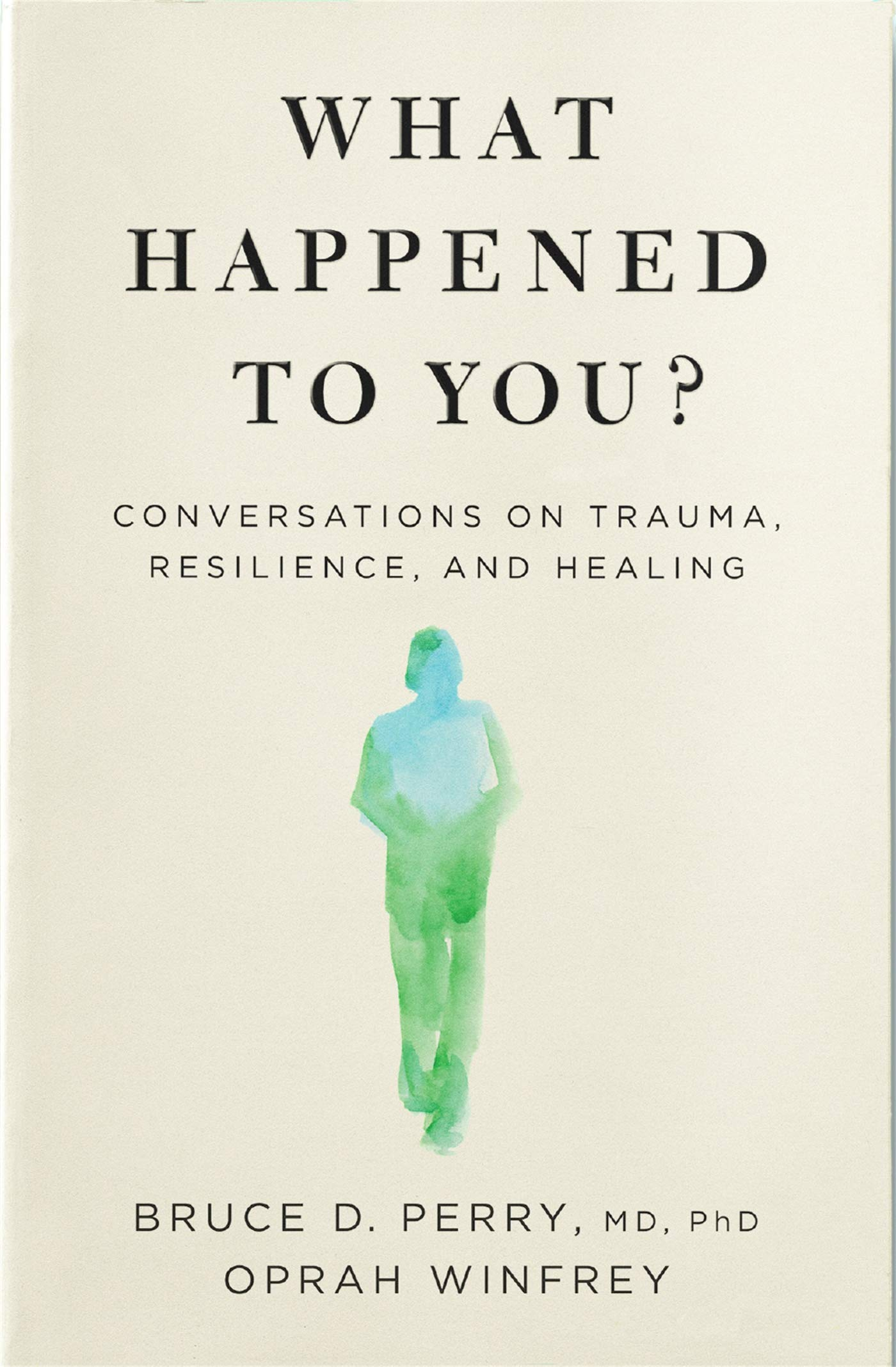 Cover image of What Happened to You? by Oprah Winfrey &  Bruce D. Perry