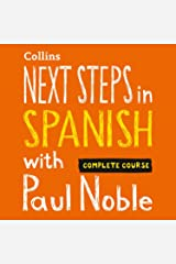 Next Steps in Spanish with Paul Noble for Intermediate Learners – Complete Course: Spanish Made Easy with Your Personal Language Coach Audible Audiobook