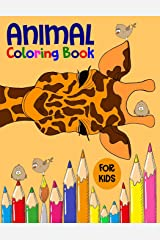 Animal Coloring Book For Kids: Children's Books Ages 2-4, 4-8, Early Learning, Preschoolers, Toddlers, Farm Animals, Sea Animals, Forest Animals, Wild Animals, Birds Paperback