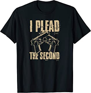 I Plead The Second Funny Pro Gun 2nd Amendment Gift Ideas T-Shirt
