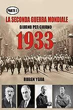 1933- La Seconda Guerra Mondiale: PARTE 1 (Italian Edition)