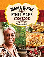 Mama Rosie & Ethel Mae's Cookbook: Expanded Version & New Recipes