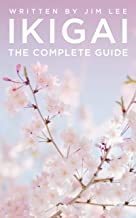 IKIGAI: The Complete Guide (English Edition)