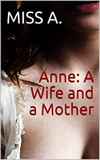 Anne: A Wife and a Mother: (The Whole Series Bundle)