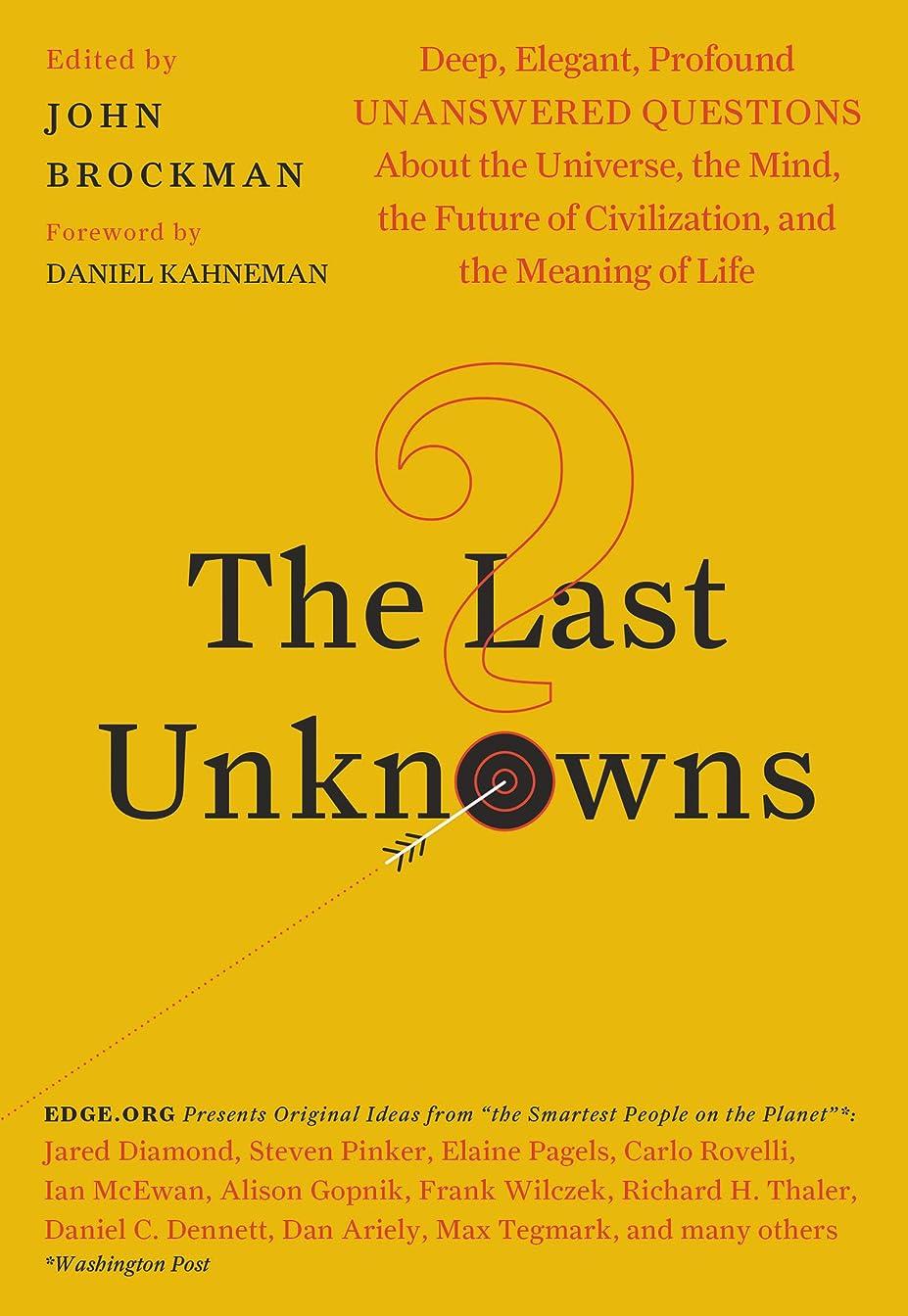 祖父母を訪問重要承知しましたThe Last Unknowns: Deep, Elegant, Profound Unanswered Questions About the Universe, the Mind, the Future of Civilization, and the Meaning of Life (English Edition)