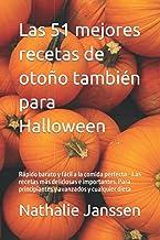 Las 51 mejores recetas de otoño también para Halloween: Rápido barato y fácil a la comida perfecta - Las recetas más delic...