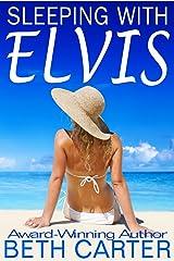Sleeping with Elvis Kindle Edition