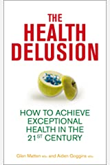 The Health Delusion: How to Achieve Exceptional Health in the 21st Century (English Edition) Formato Kindle