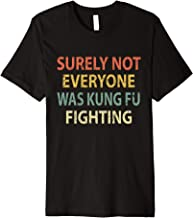 Vintage Surely Not Everyone Was Kung Fu Fighting T-Shirt
