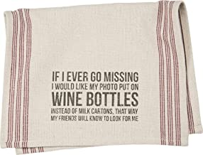 If I Ever Go Missing Dish Towel From Primitives By Kathy