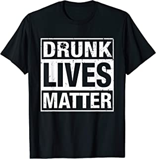 Drunk Lives Matter St. Patricks Shirt