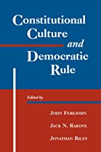 Constitutional Culture and Democratic Rule (Murphy Institute Studies in Political Economy)