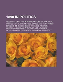 1890 in Politics: 1890 Elections, 1890 Elections in Australia, 1890 Elections in Canada, 1890 Elections in Europe