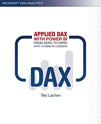 Applied DAX with Power BI: From zero to hero with 15-minute lessons