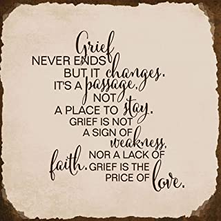 Grief Never Ends But It Changes ItS Passage Not Place Square Metal Sign Rusty Frame Light Grey Background Brown Lettering