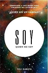 Soy Quien No Soy: ¿Quién soy en verdad? Conocerse a uno mismo para liberarse del sufrimiento Versión Kindle