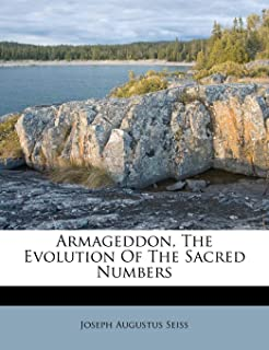 Armageddon, the Evolution of the Sacred Numbers