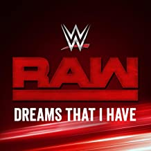 Dreams That I Have (Monday Night Raw)