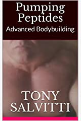 Pumping Peptides: Advanced Bodybuilding Kindle Edition
