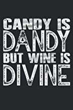 Candy Is Dandy But Wine Is Divine: Journal and Notebook for Girls And Boys, Perfect For Halloween with Halloween lined not...