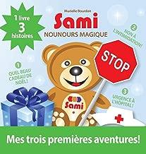Sami Nounours Magique: Mes Trois Premières Aventures! (Édition En Couleurs) (French Edition)