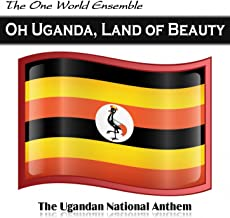 Oh Uganda, Land of Beauty (The Ugandan National Anthem)