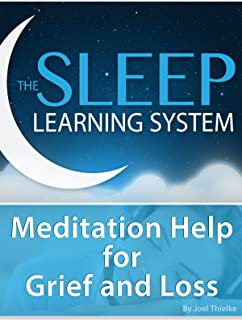Meditation Help for Grief and Loss - (The Sleep Learning System)