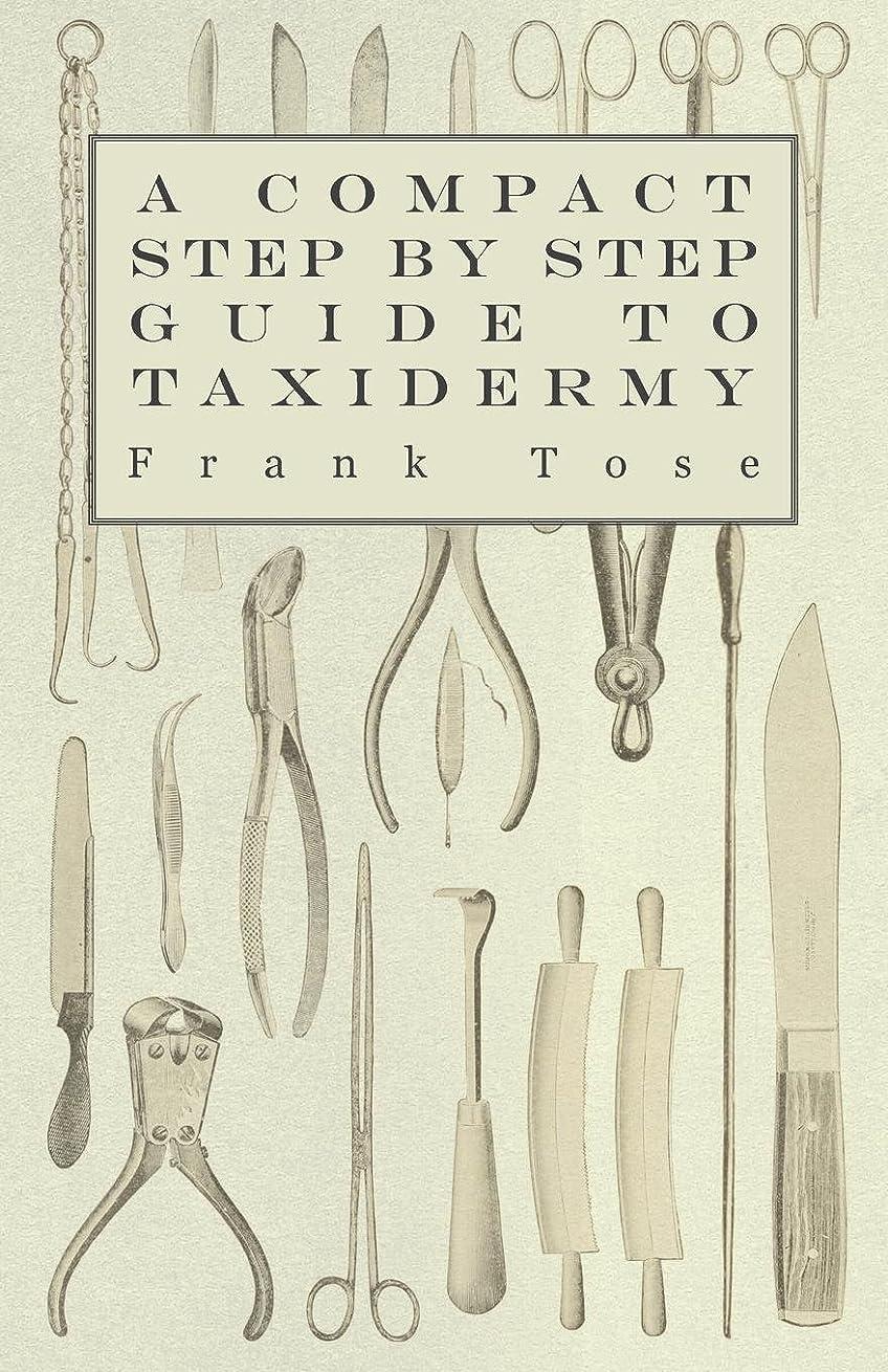 小麦粉ダンス学期A Compact Step by Step Guide to Taxidermy