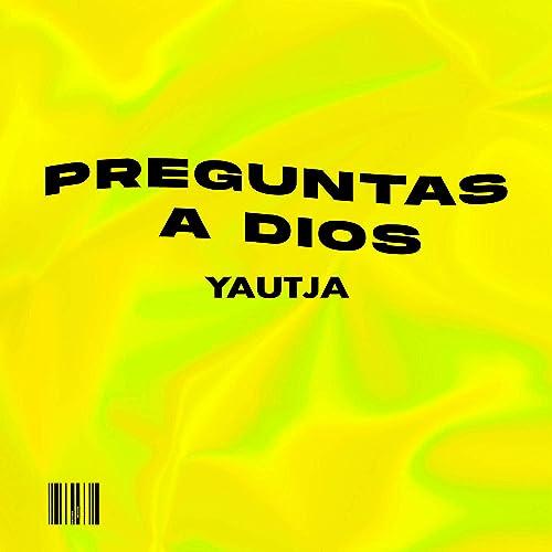 Preguntas A Dios By Yautja On Amazon Music Amazon Com