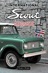 INTERNATIONAL SCOUT: MAINTENANCE AND RESTORATION BOOK (English editions) Paperback