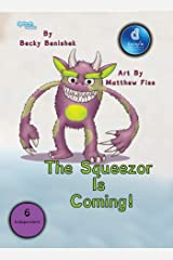 The Squeezor is Coming! Dyslexic Edition Kindle Edition