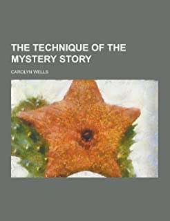 The Technique of the Mystery Story
