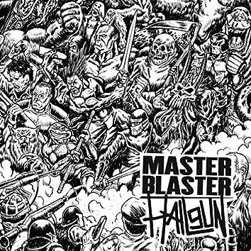 Master Blaster / Hailgun