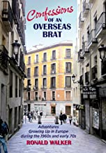 Confessions of an Overseas Brat: Growing up in Europe during the 1960s and early 70s