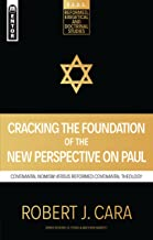 Cracking the Foundation of the New Perspective on Paul: Covenantal Nomism versus Reformed Covenantal Theology (R.E.D.S Boo...