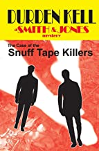 The Case of the Snuff Tape Killers: a Smith & Jones mystery