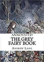 The Grey Fairy Book Annotated
