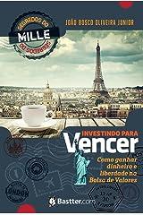 Investindo para Vencer: Segredos do Mille para ganhar dinheiro e liberdade na Bolsa de Valores eBook Kindle
