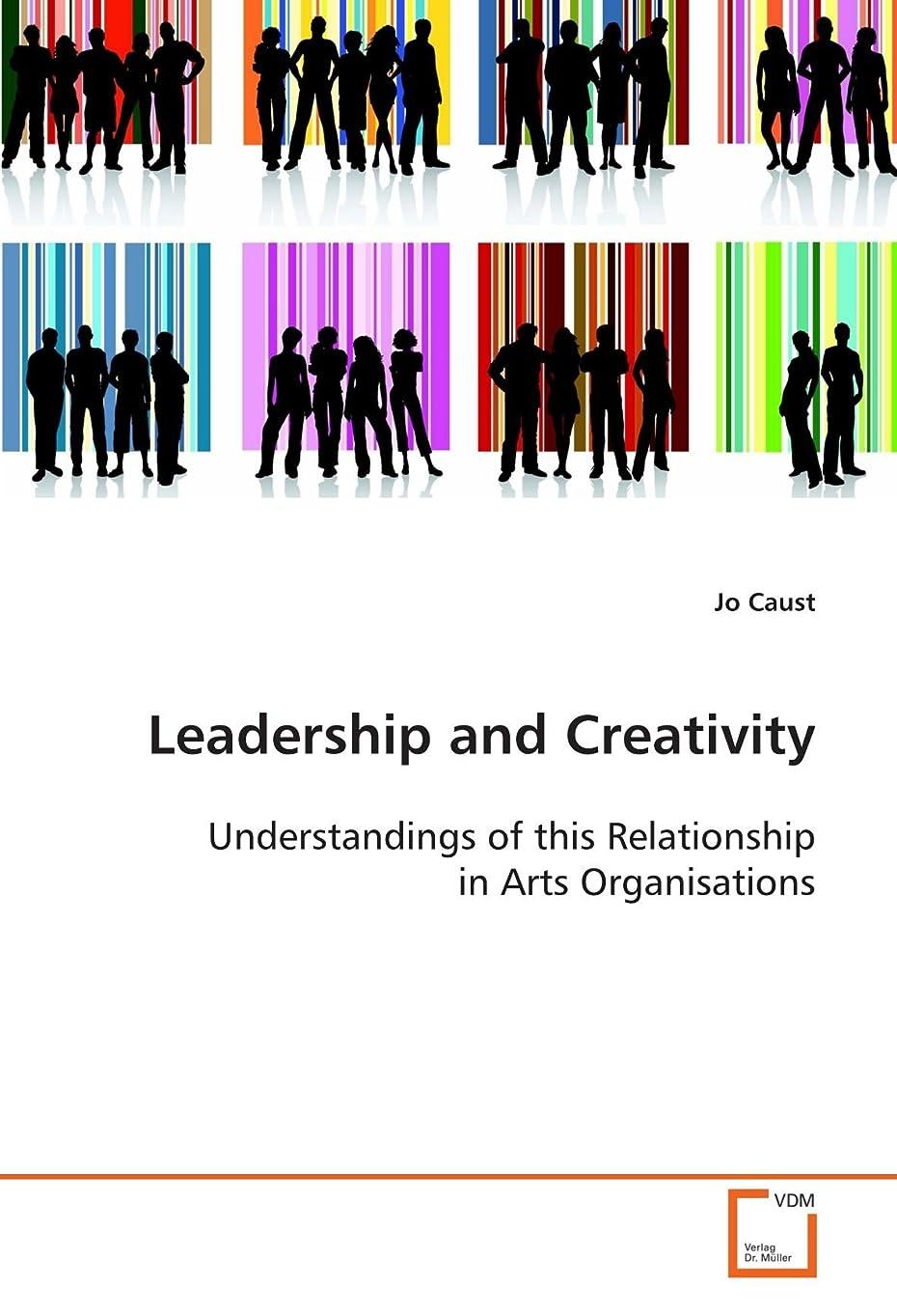ブランド島正確なLeadership and Creativity: Understandings of this Relationship in Arts Organisations