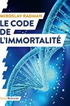 Le code de l'immortalité (QUOI DE NEUF EN) (French Edition)