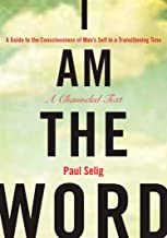 Selig, P: I Am the Word (Mastery Trilogy/Paul Selig)