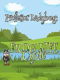 Professor Ladybug Teaches: Frog Life Cycle